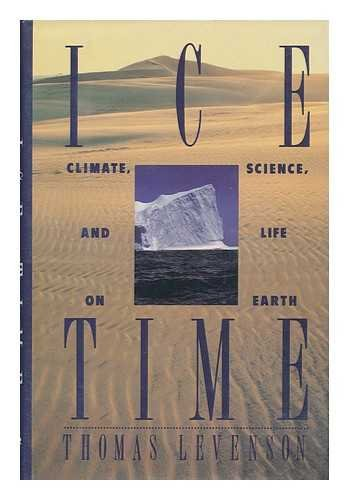 9780060160630: Ice Time: Climate, Science, and Life on Earth