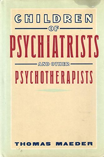 9780060160647: Children of Psychiatrists And Other Psychotherapists