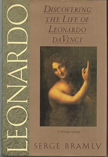 Leonardo : discovering the life of Leonardo da Vinci.: Bramly, Serge.