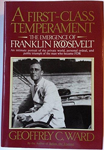 A First-Class Temperament - The Emergence of Franklin Roosevelt: WARD, GEOFFREY