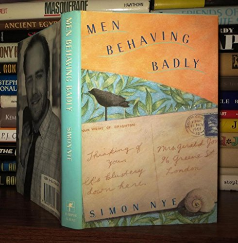 9780060160692: Men behaving badly: A novel