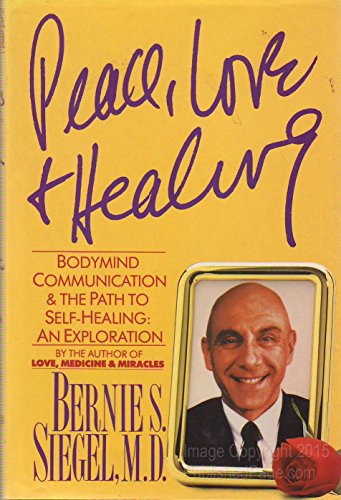 9780060160777: Peace, Love and Healing: Bodymind Communication and the Path to Self-Healing : An Exploration