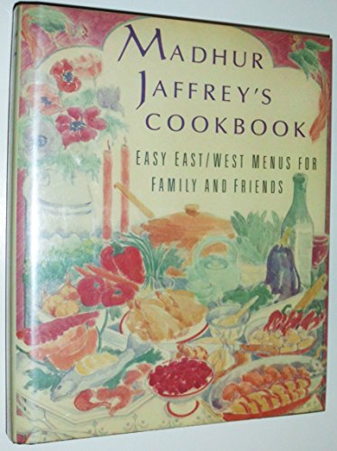 9780060160869: Madhur Jaffrey's Cookbook: Easy East/West Menus for Family and Friends