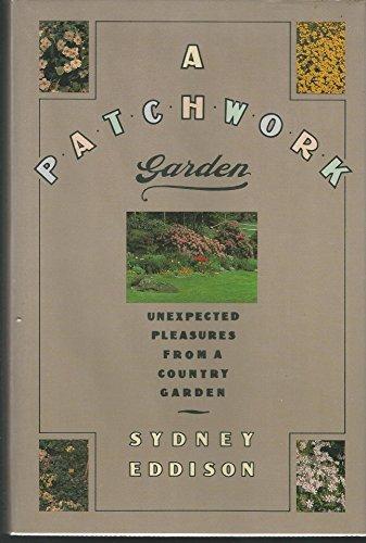 9780060160937: A Patchwork Garden: Unexpected Pleasures from a Country Garden