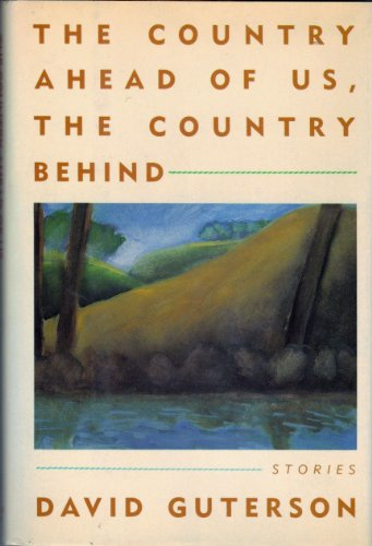 The Country Ahead of Us, the Country Behind: Guterson, David