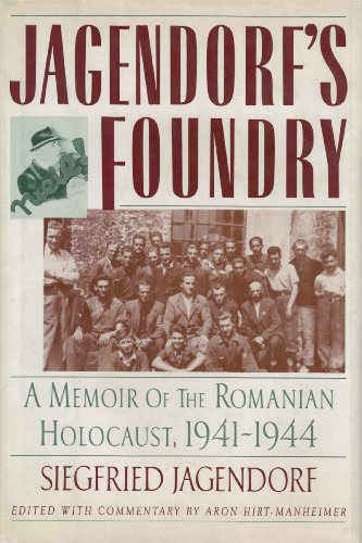 9780060161064: Jagendorf's Foundry: A Memoir of the Romanian Holocaust 1941-1944