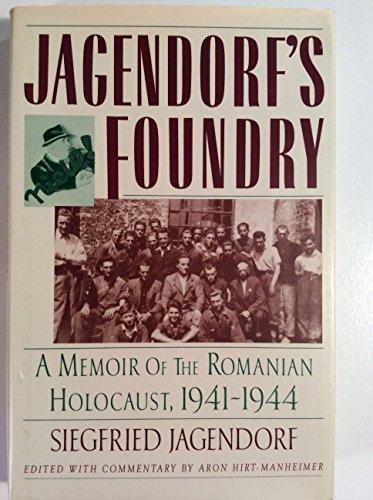 9780060161064: Jagendorf's Foundry: A Memoir of the Romanian Holocaust 1941-1944