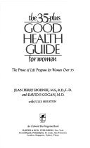 9780060161118: The 35-Plus Good Health Guide for Women: The Prime of Life Program for Women over 35