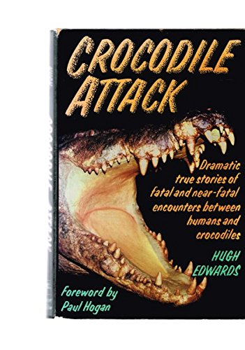 9780060161217: Crocodile Attack/Dramatic True Stories of Fatal and Near-Fatal Encounters Between Humans and Crocodiles