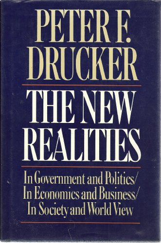 9780060161293: The New Realities: In Government and Politics, in Economics and Business, in Society and World V
