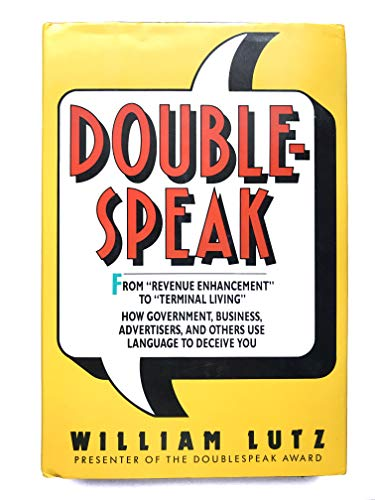 9780060161347: Doublespeak: From Revenue Enhancement to Terminal Living : How Government, Business, Advertisers, and Others Use Language to Deceive You