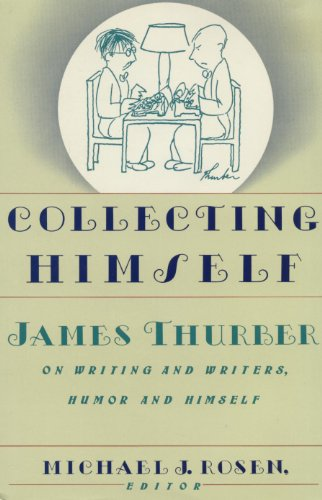 9780060161354: Collecting Himself: James Thurber on Writing and Writers, Humor, and Himself