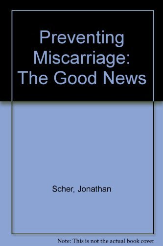 9780060161378: Preventing Miscarriage: The Good News
