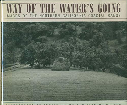 9780060161576: The Way of the Water's Going: Images of the Northern California Coastal Range