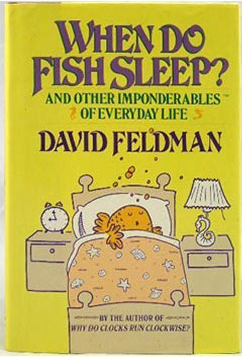 9780060161613: When Do Fish Sleep: And Other Imponderables of Everyday Life