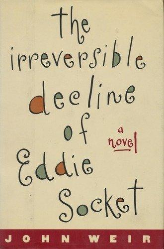 9780060161620: The Irreversible Decline of Eddie Socket: A Novel