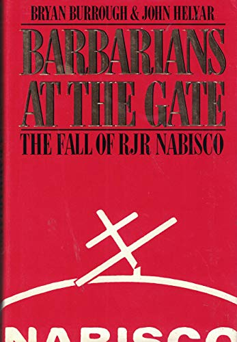 9780060161729: Barbarians at the Gate: The Fall of Rjr Nabisco