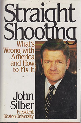9780060161842: Straight Shooting: What's Wrong With America and How to Fix It