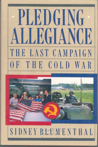 9780060161897: Pledging Allegiance: The Last Campaign of the Cold War