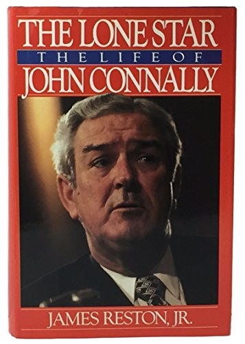 9780060161965: The Lone Star: The Life of John Connally