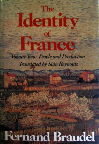 THE IDENTITY OF FRANCE. Volume Two: people and production.
