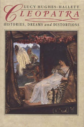 Cleopatra: Histories, Dreams, and Distortions: Hughes-Hallet, Lucy