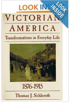 9780060162184: Victorian America: Transformations in everyday life, 1876-1915 (The Everyday life in America series)