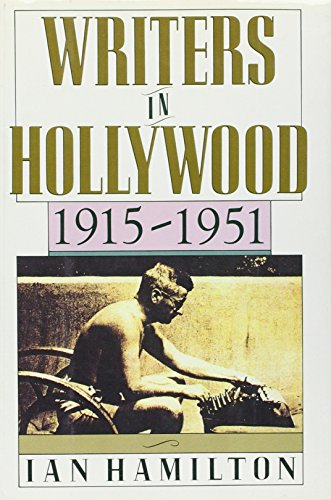WRITERS IN HOLLYWOOD 1915~1951.: Hamilton, Ian