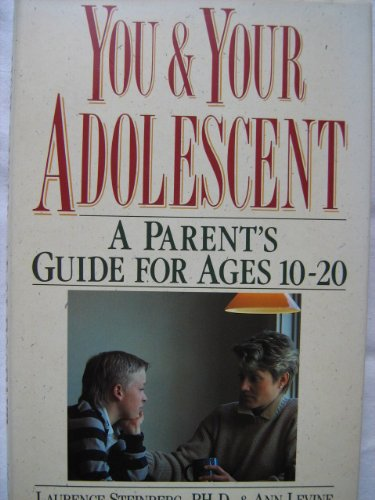 9780060162412: You and Your Adolescent: A Parents' Guide for Ages 10 to 20