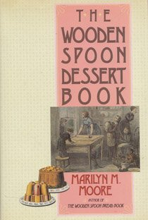 9780060162504: The Wooden Spoon Dessert Book: The Best You Ever Ate