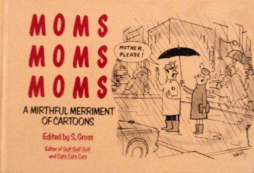 9780060162559: Moms Moms Moms: A Mirthful Merriment of Cartoons