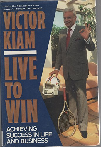 9780060162610: Live to Win: Achieving Success in Life and Business