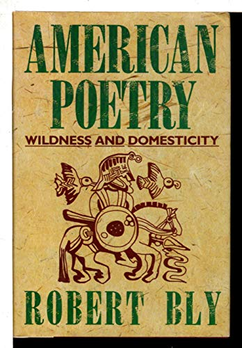9780060162658: American Poetry: Wildness and Domesticity