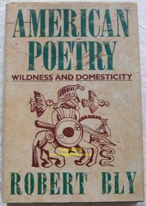 American poetry : wildness and domesticity