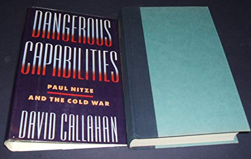 9780060162665: Dangerous Capabilities: Paul Nitze and the Cold War