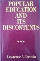 Popular Education and Its Discontents : The: Lawrence A. Cremin
