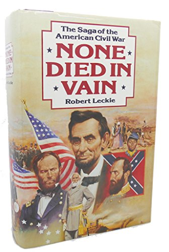 9780060162801: None Died in Vain: The Saga of the American Civil War