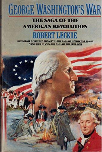 9780060162894: George Washington's War: The Saga of the American Revolution