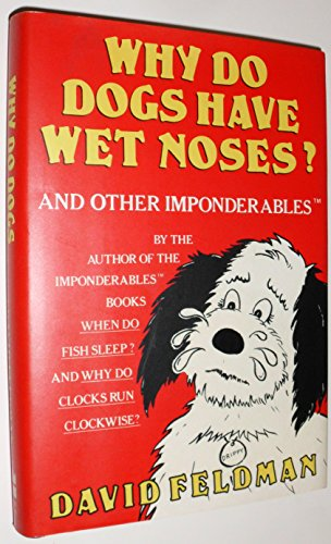9780060162931: Why Do Dogs Have Wet Noses?: And Other Inponderables of Everyday Life