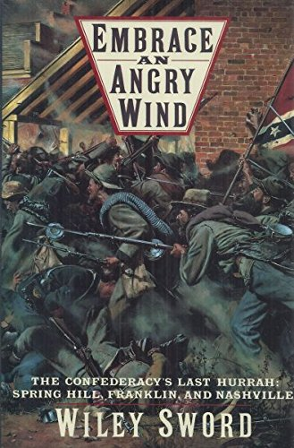 Embrace an Angry Wind: The Confederacy's Last: Sword, Wiley