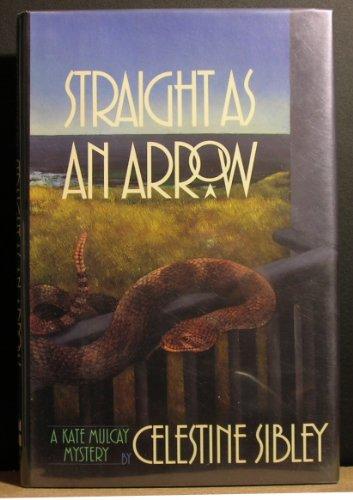 Straight As an Arrow: Sibley, Celestine
