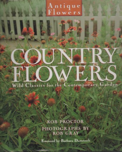 9780060163167: Country Flowers: Wild Classics for the Contemporary Garden (Antique Flowers)