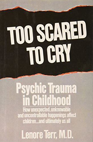 9780060163358: Too Scared to Cry: Psychic Trauma in Childhood