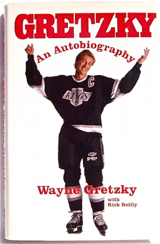 Gretzky : An Autobiography: Gretzky, Wayne; Reilly, Rick