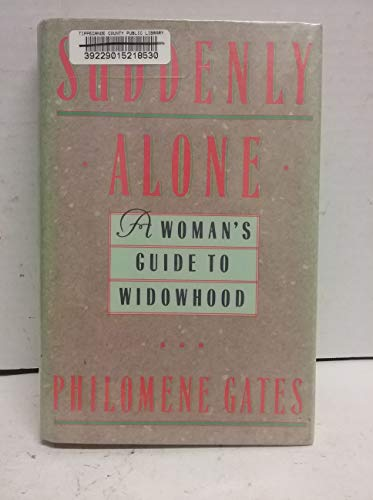 9780060163525: Suddenly Alone: A Woman's Guide to Widowhood