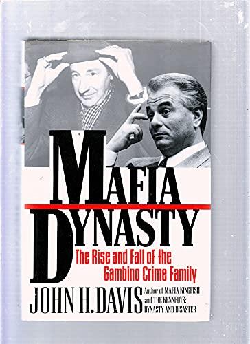 9780060163570: Mafia Dynasty: Rise and Fall of the Gambino Crime Family