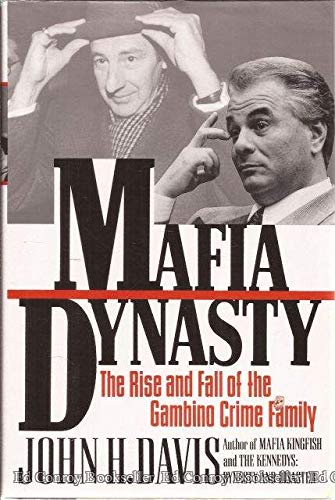 9780060163570: Mafia Dynasty: The Rise and Fall of the Gambino Crime Family