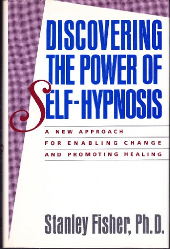 9780060163693: Discovering the Power of Self-Hypnosis: A New Approach for Enabling Change and Promoting Healing