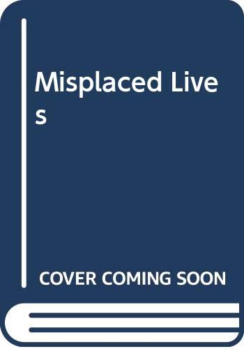 9780060163730: Misplaced Lives