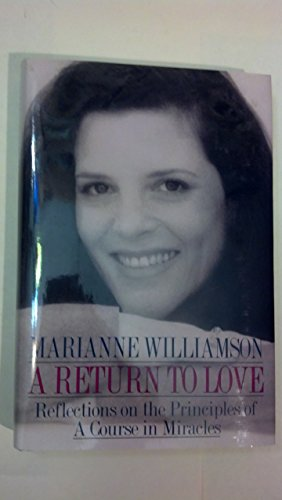 9780060163747: Return to Love: Reflections on the Principles of a Course in Miracles